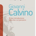 Giovanni Calvino | Breve introduzione alla vita e al pensiero