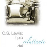 Il più riluttante dei convertiti Il pellegrinaggio spirituale di C.S. Lewis