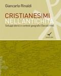 Cristianesimi nell'antichità Sviluppi storici e contesti geografici (Secoli I-VIII)